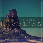 Dare to Be Extraordinary by Christine Riordan