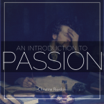 An Introduction to Passion by Dr. Christine Riordan