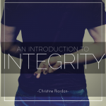 An Introduction to Integrity by Dr. Christine Riordan