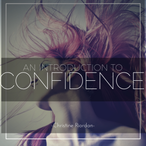 An Introduction to Confidence by Dr. Christine Riordan
