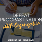 Defeat Procrastination With Organization
